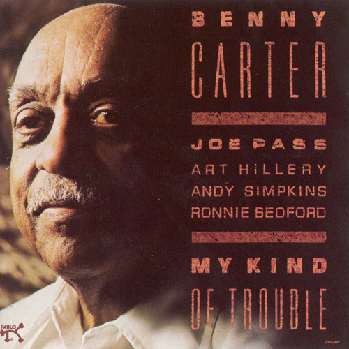 BENNY CARTER - My Kind Of Trouble cover