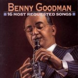 BENNY GOODMAN - 16 Most Requested Songs cover