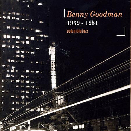 BENNY GOODMAN - 1939-1951 cover
