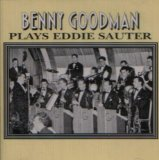 BENNY GOODMAN - Plays Eddie Sauter cover