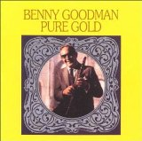 BENNY GOODMAN - Pure Gold cover