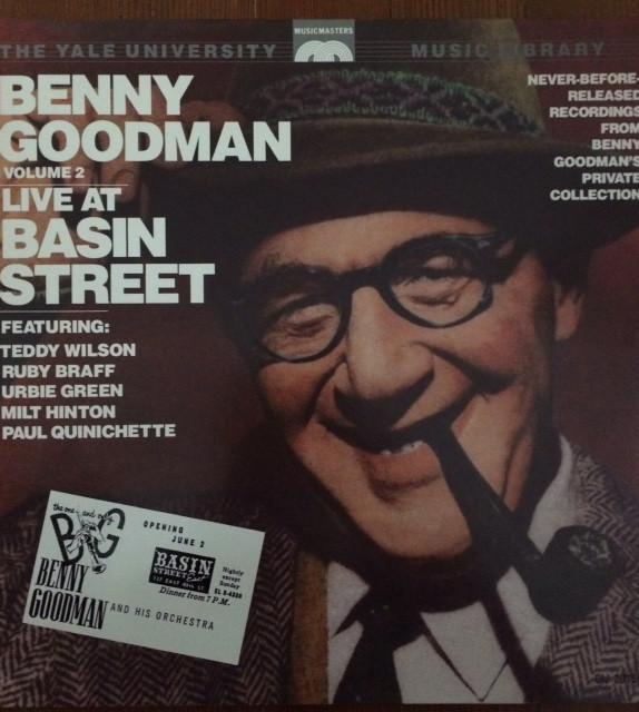 BENNY GOODMAN - The Yale University Music Library- Benny Goodman, Volume 2 : Live At Basin Street cover