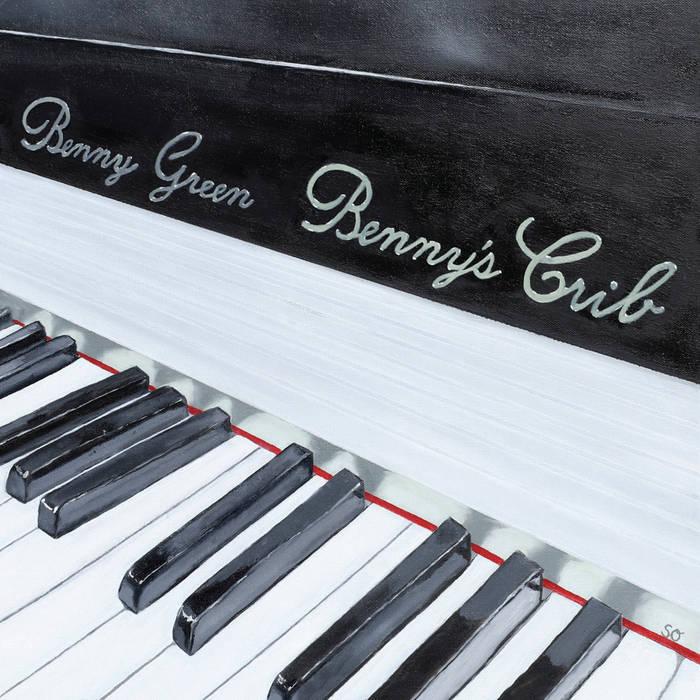 BENNY GREEN (PIANO) - Bennys Crib cover