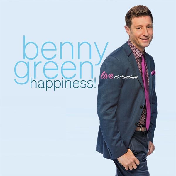 BENNY GREEN (PIANO) - Happiness! Live At Kuumbwa cover