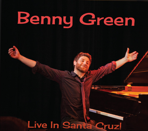 BENNY GREEN (PIANO) - Live In Santa Cruz cover