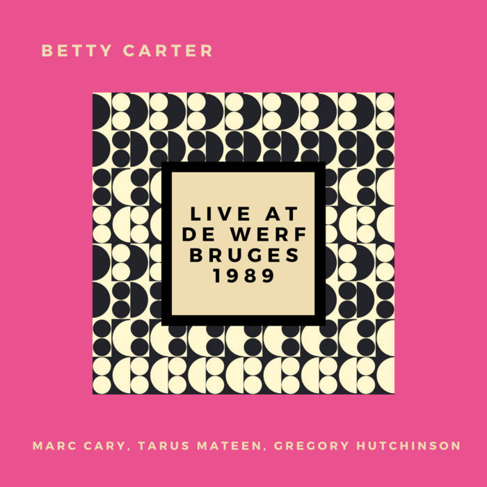 BETTY CARTER - Live at De Werf, Bruges, 1989 cover