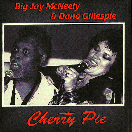 BIG JAY MCNEELY - Big Jay McNeely & Dana Gillespie : Cherry Pie cover