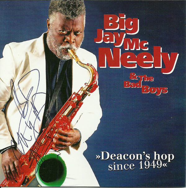 BIG JAY MCNEELY - Big Jay McNeely & The Bad Boys : Deacon's Hop Since 1949 cover