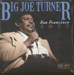 BIG JOE TURNER - San Francisco 1977 cover