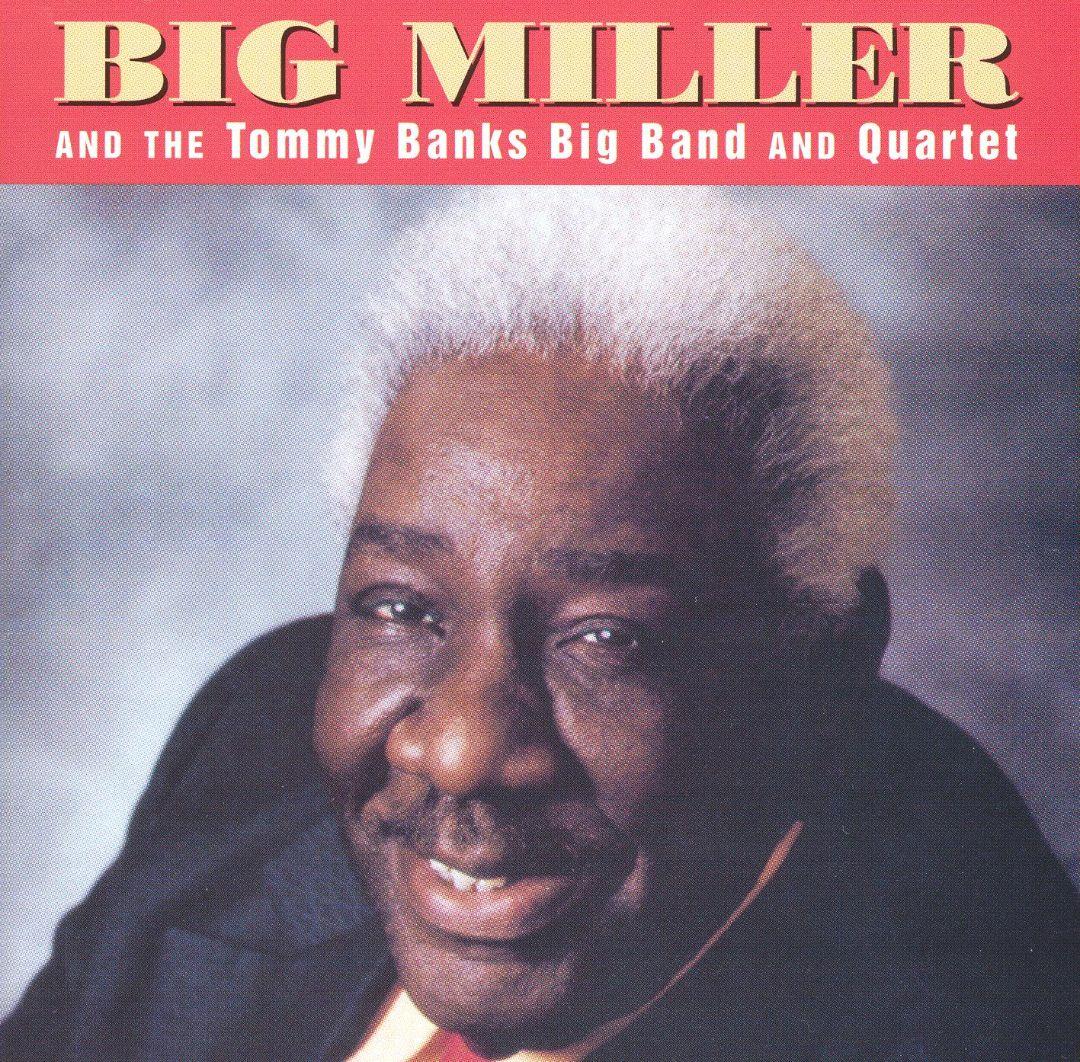 BIG MILLER - Big Miller and the Tommy Banks Big Band and Quartet cover