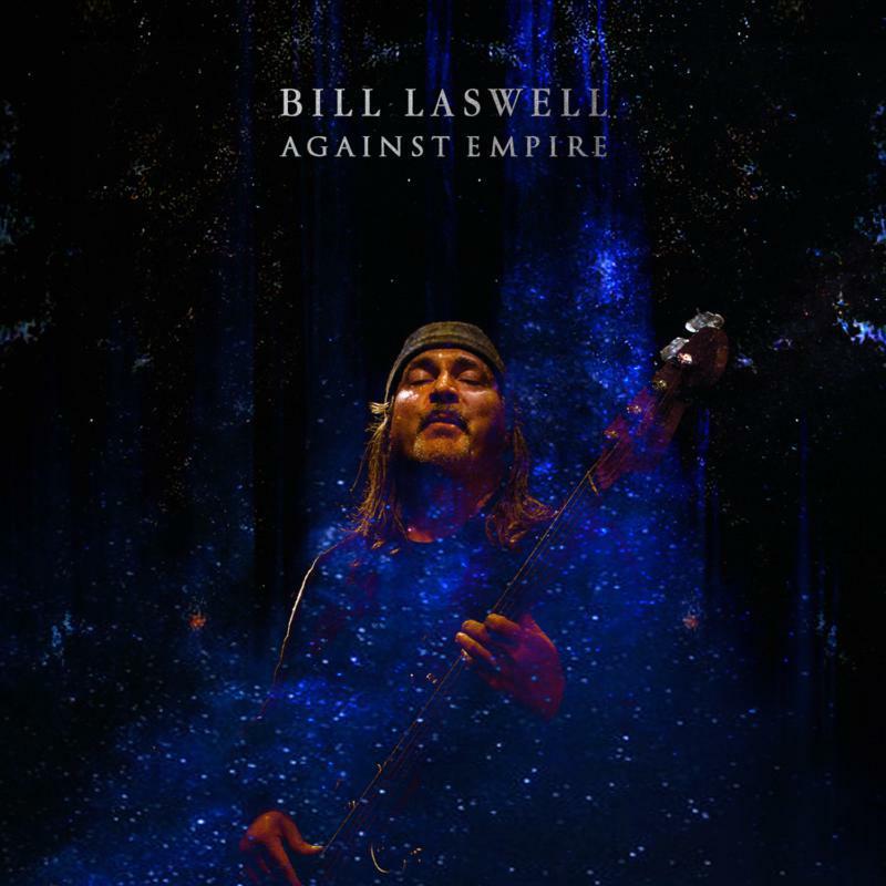 BILL LASWELL - Against Empire cover