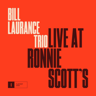 BILL LAURANCE - Live at Ronnie Scotts cover