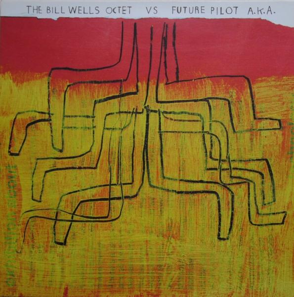 BILL WELLS - The Bill Wells Octet Vs. Future Pilot A.K.A. cover
