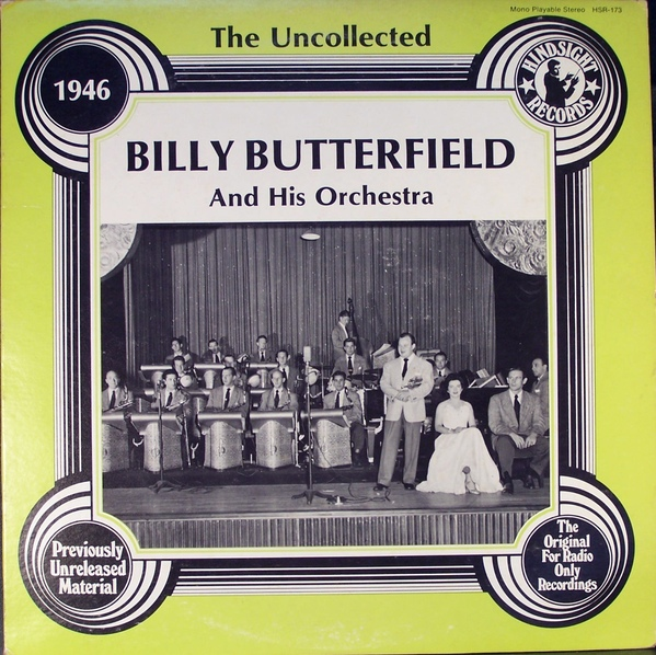 BILLY BUTTERFIELD - The Uncollected Billy Butterfield And His Orchestra - 1946 cover