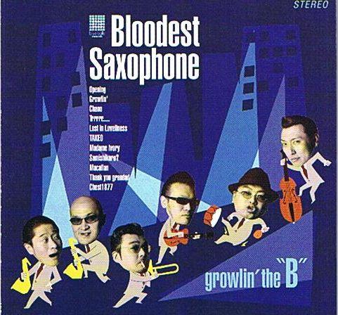 BLOODEST SAXOPHONE - growlin'the'