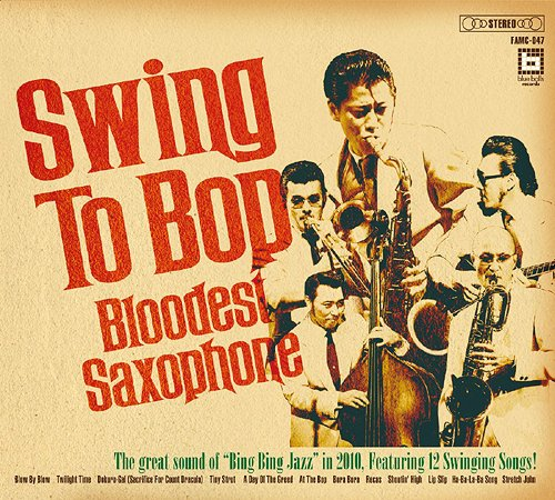 BLOODEST SAXOPHONE - Swing To Bop cover