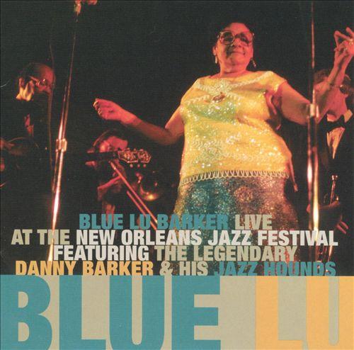 BLUE LU BARKER - Live at New Orleans Jazz Festival cover