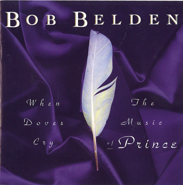 BOB BELDEN - When Doves Cry: The Music of Prince cover