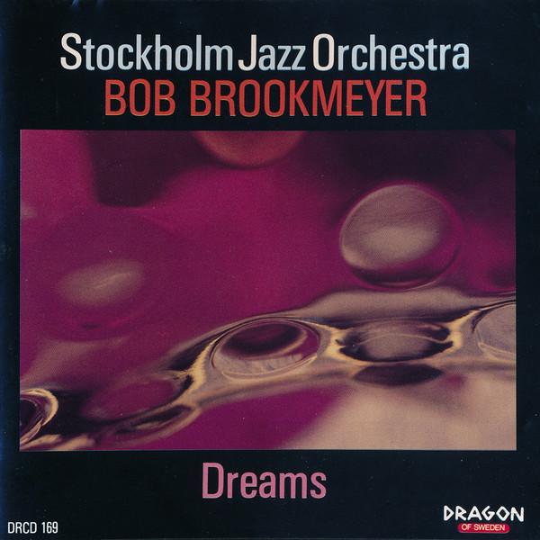 BOB BROOKMEYER - Stockholm Jazz Orchestra & Bob Brookmeyer : Dreams cover