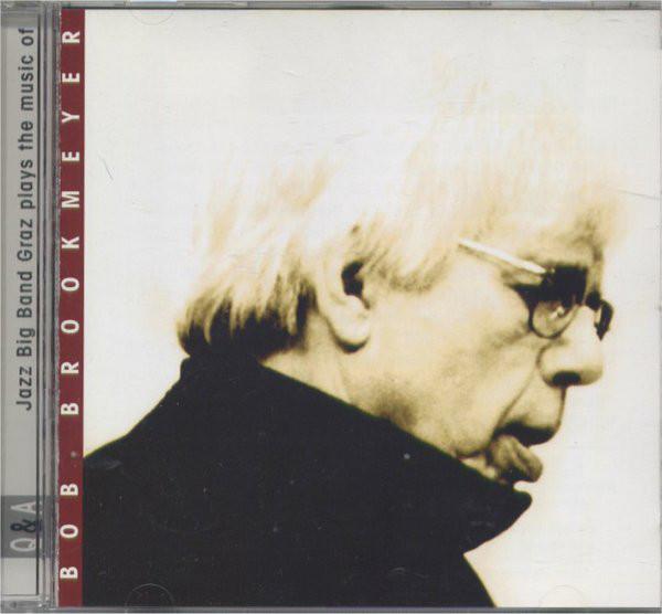 BOB BROOKMEYER - Q&A: Jazz Big Band Graz Plays the Music of Bob Brookmeyer cover