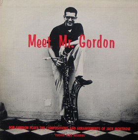 BOB GORDON (SAXOPHONE) - Meet Mr. Gordon cover