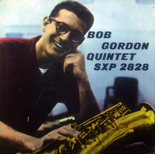BOB GORDON (SAXOPHONE) - Bob Gordon Quintet cover