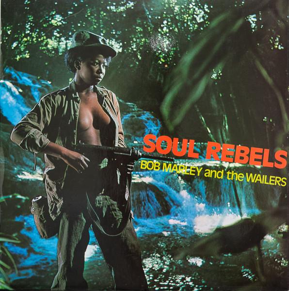 BOB MARLEY - Bob Marley & The Wailers : Soul Rebels (aka King Of Reggae) cover