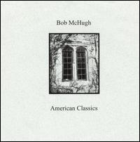 BOB MCHUGH - American Classics cover