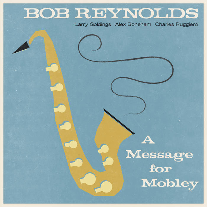 BOB REYNOLDS - Message For Mobley cover