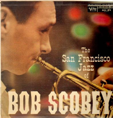 BOB SCOBEY - The San Francisco Jazz Of Bob Scobey cover