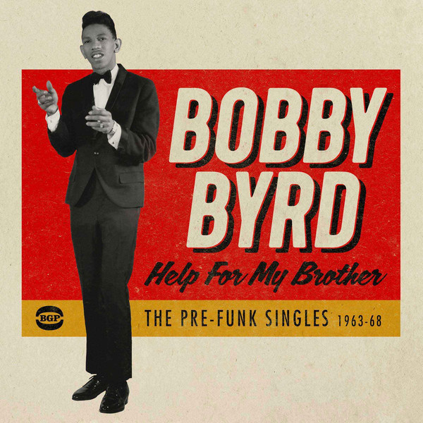 BOBBY BYRD - Help For My Brother (The Pre-Funk Singles 1963-68) cover