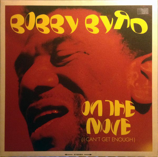 BOBBY BYRD - On The Move (I Can't Get Enough) cover