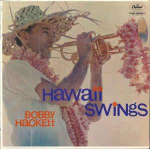 BOBBY HACKETT - Hawaii Swings cover