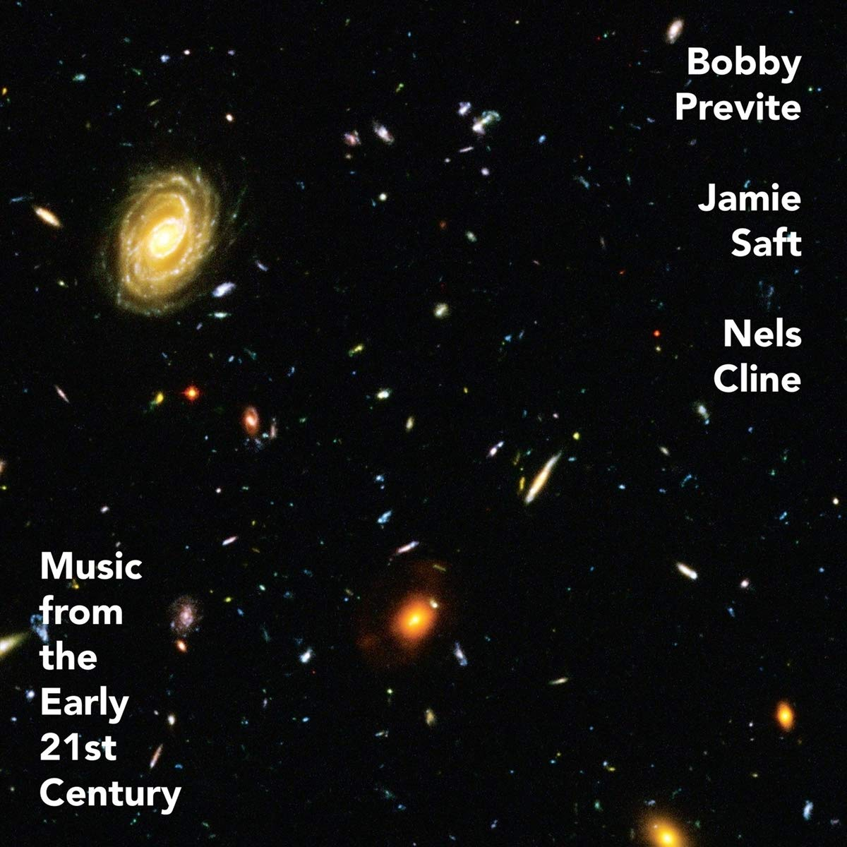 BOBBY PREVITE - Bobby Previte , Jamie Saft , Nels Cline : Music From The Early 21st Century cover
