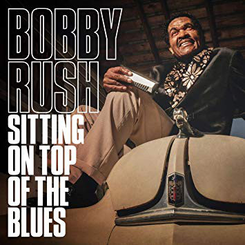 BOBBY RUSH - Sitting On Top Of The Blues cover