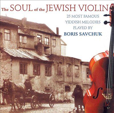 BORIS SAVCHUK - The Soul of the Jewish Violin cover