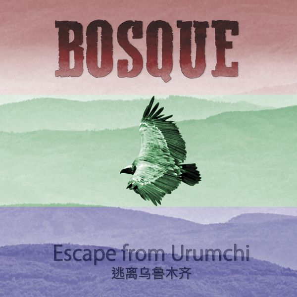 BOSQUE - Escape from Urumchi cover