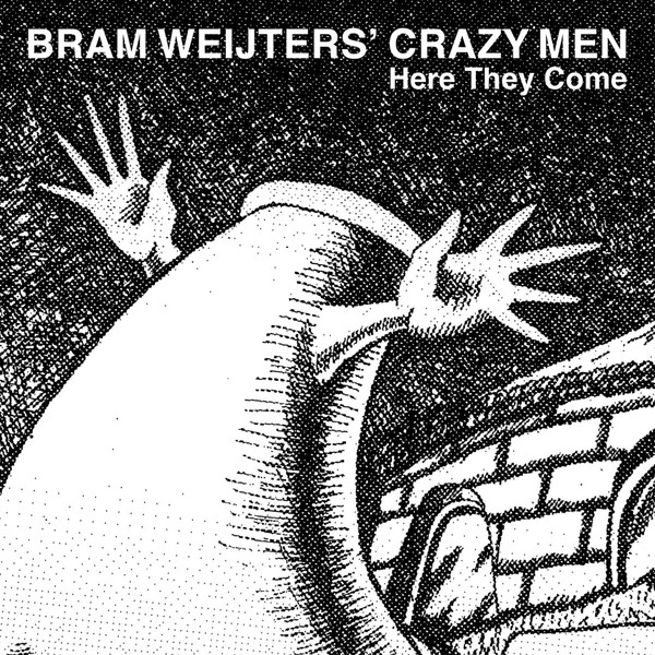 BRAM WEIJTERS - Bram Weijters Crazy Men ‎: Here They Come cover
