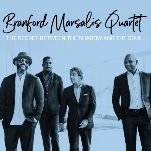 BRANFORD MARSALIS - Branford Marsalis Quartet : The Secret Between the Shadow and the Soul cover