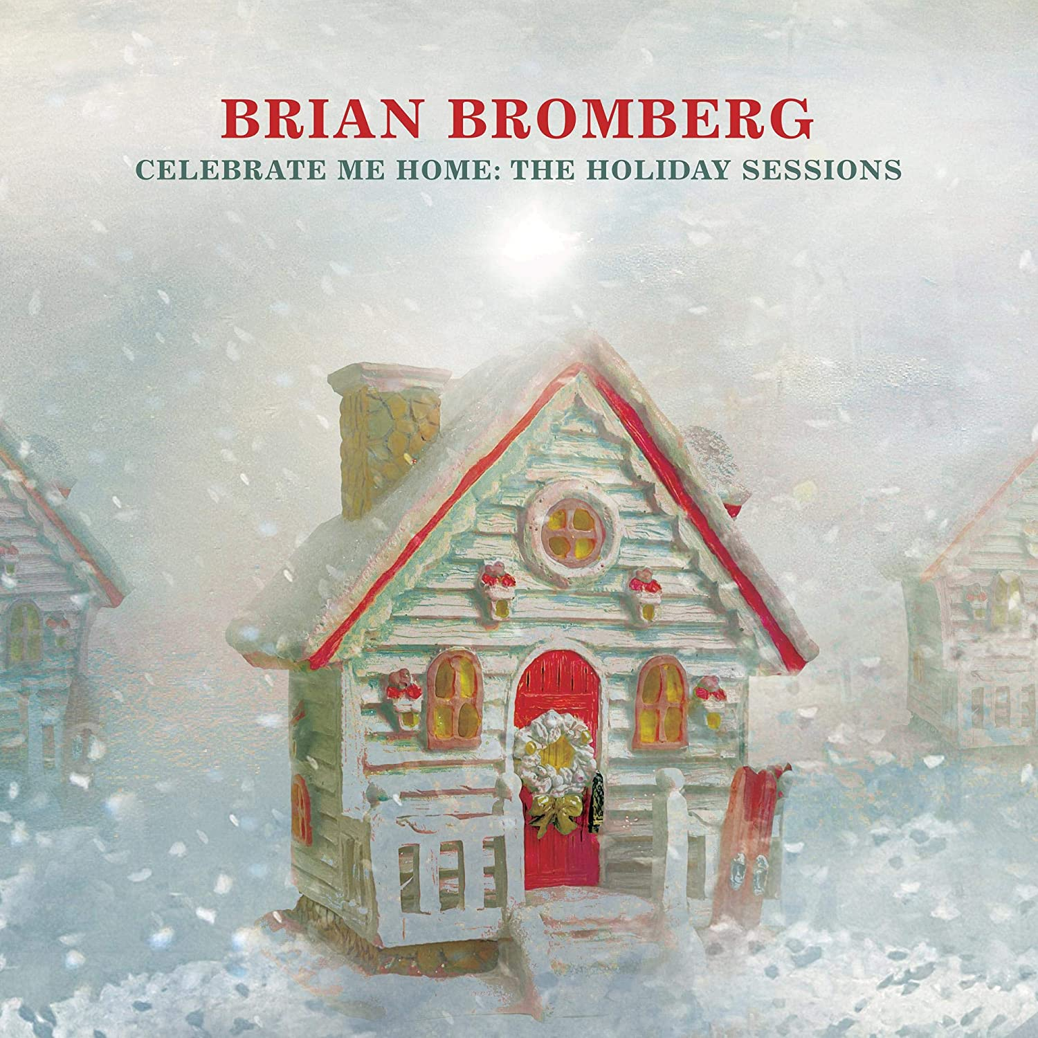 BRIAN BROMBERG - Celebrate Me Home : The Holiday Sessions cover