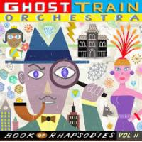 BRIAN CARPENTER'S GHOST TRAIN ORCHESTRA - Book Of Rhapsodies Vol. II cover