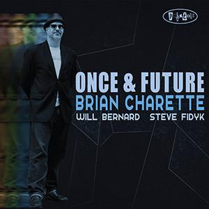 BRIAN CHARETTE - Once & Future cover