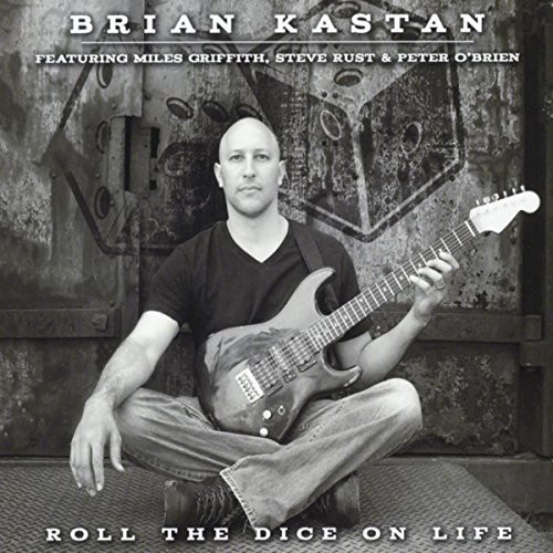 BRIAN KASTAN - Roll The Dice On Life cover