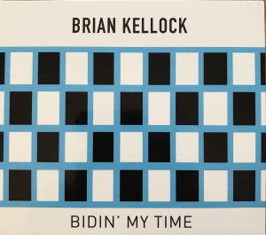 BRIAN KELLOCK - Bidin' My Time cover