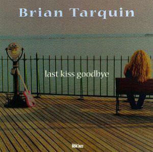 BRIAN TARQUIN - Last Kiss Goodbye cover