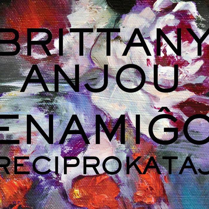 BRITTANY ANJOU - Enami�o Reciprokataj (Reciprocal Love) cover