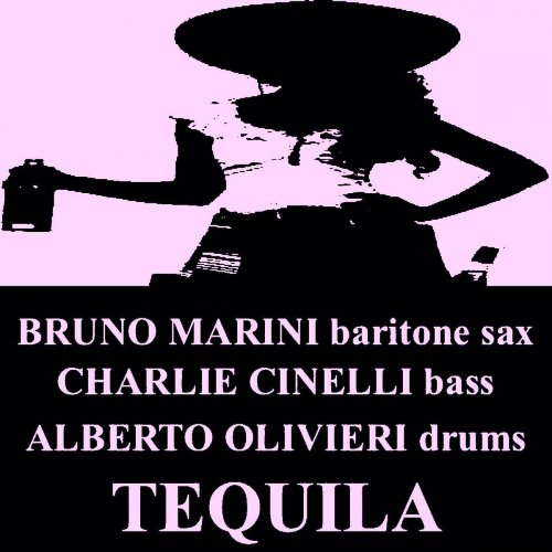 BRUNO MARINI - Bruno Marini, Charlie Cinelli, Alberto Olivieri : Tequila cover