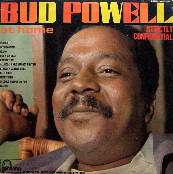 BUD POWELL At Home - Strictly Confidential (aka Strictly ...