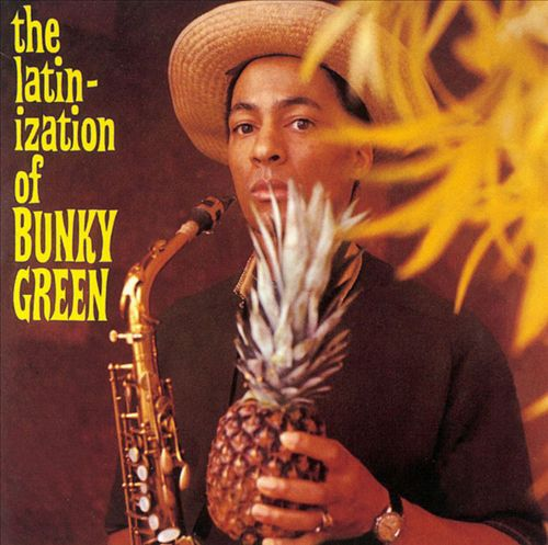 BUNKY GREEN - The Latinization Of Bunky Green cover