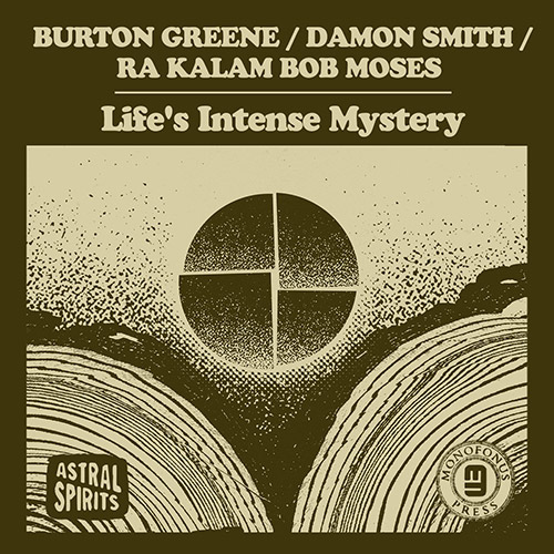 BURTON GREENE - Greene / Smith / Moses : Lifes Intense Mystery cover